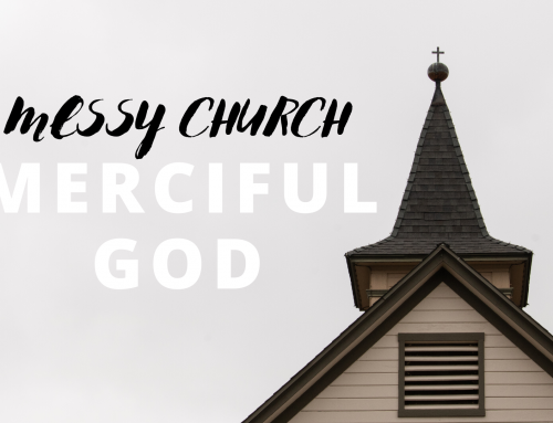Messy Church Merciful God